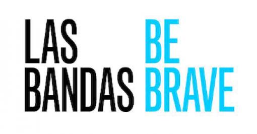 Las Bandas Be Brave