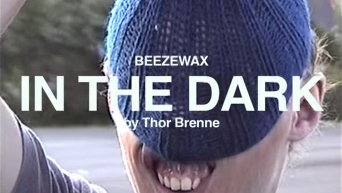 Beezewax 'In The Dark' by Thor Brenne