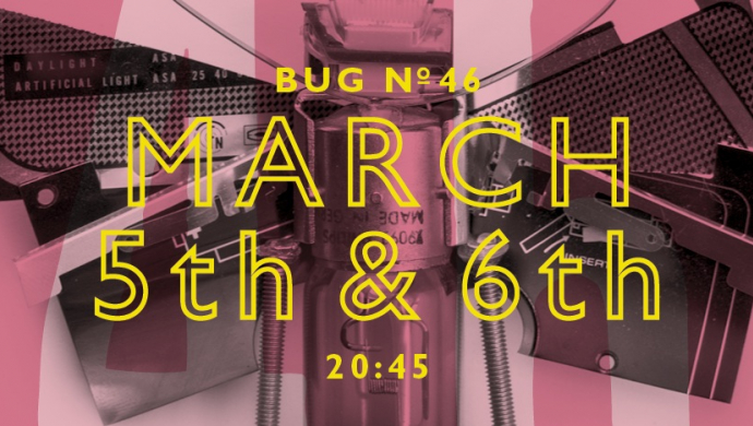 BUG 46 with Adam Buxton on March 5th and 6th