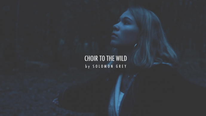 Solomon Grey 'Choir To The Wild' by Melodie Roulaud