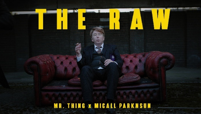 Mr Thing & Micall Parknsun 'The Raw' by Tarun Thind & Leigh Alner