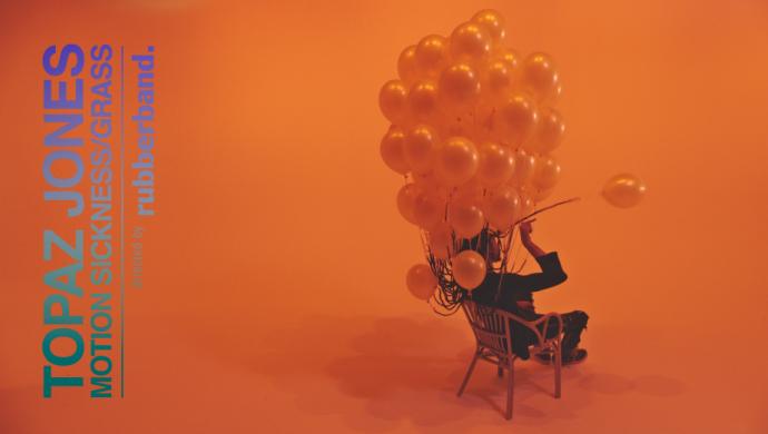 Topaz Jones 'Motion Sickness / Grass' by Rubberband