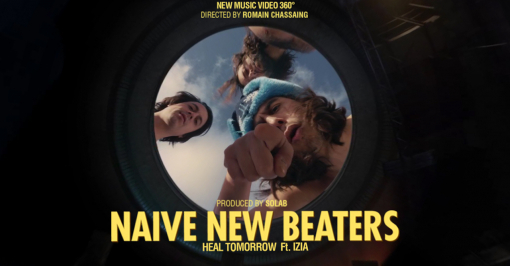 Naive New Beaters ft. Izia 'Heal Tomorrow' 360° video by Romain Chassaing