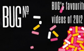 BUG's favourite videos of 2012