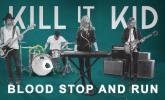 Kill It Kid 'Blood, Stop & Run' by JT Childs