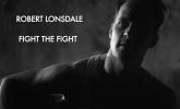 Robert Lonsdale 'Fight The Fight' by Ryan Owen Eddleston