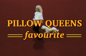 Pillow Queens 'Favourite' by Bob Gallagher